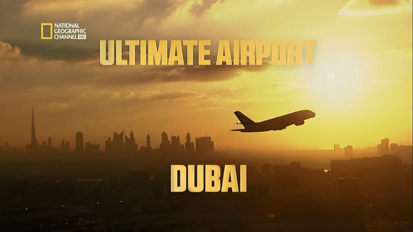 4 Reasons to Watch National Geographic's Ultimate Airport Dubai